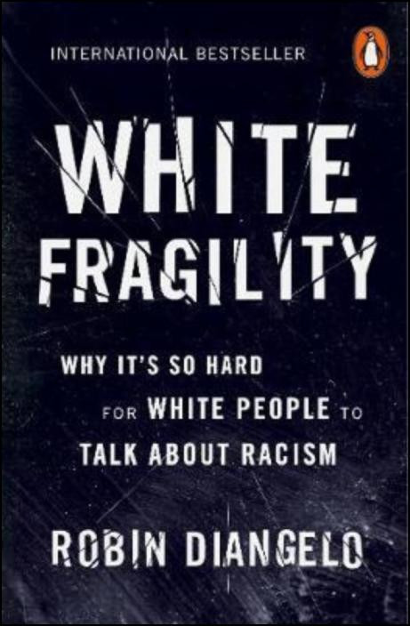 White Fragility: Why It´s So Hard for White People to Talk About Racism
