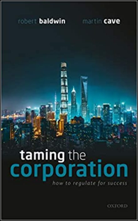 Taming the Corporation: How to Regulate for Success