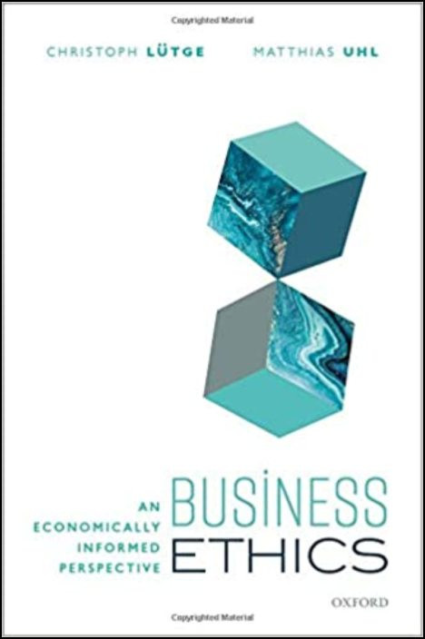 Business Ethics: An Economically Informed Perspective