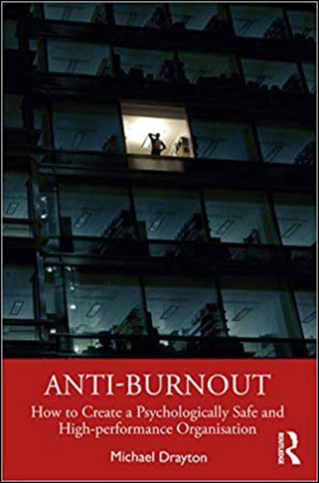 Anti-burnout: How to Create a Psychologically Safe and High-performance Organisation
