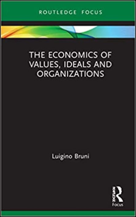 The Economics of Values, Ideals and Organizations