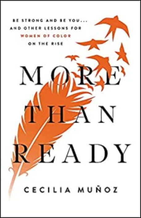 More than Ready: Be Strong and Be You... and Other Lessons for Women of Colour on the Rise