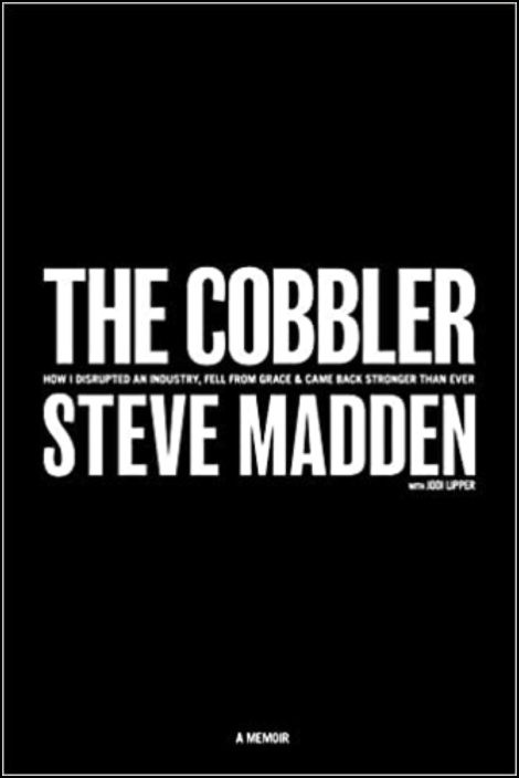 The Cobbler: How I Disrupted an Industry, Fell From Grace, and Came Back Stronger Than Ever