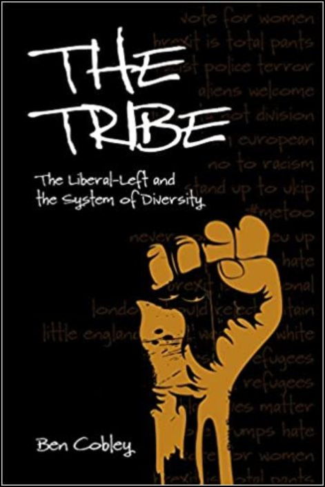 The Tribe: The Liberal-Left and the System of Diversity