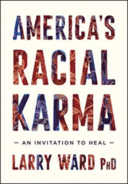 America´s Racial Karma: An Invitation to Heal