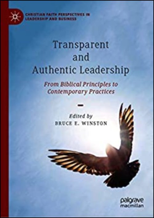 Transparent and Authentic Leadership: From Biblical Principles to Contemporary Practices