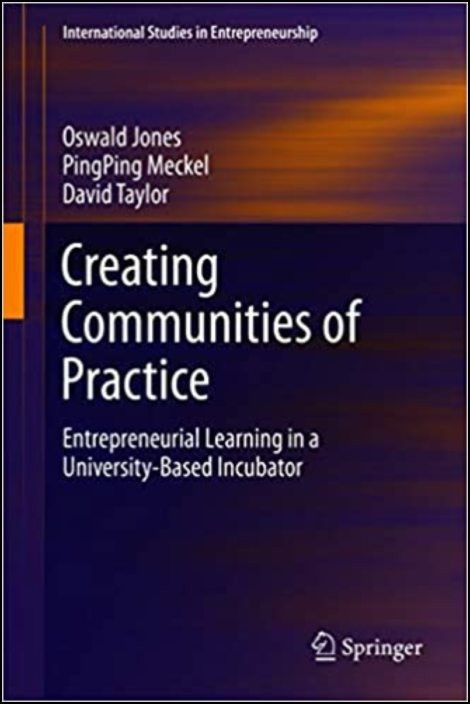 Creating Communities of Practice: Entrepreneurial Learning in a University-Based Incubator
