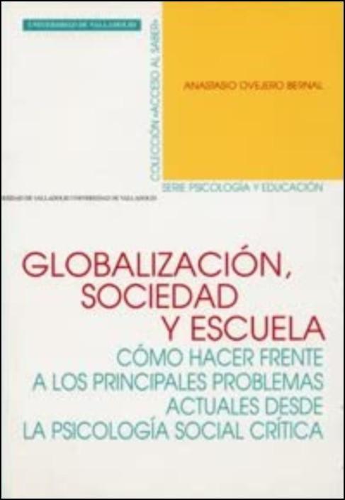 Globalización, sociedad y escuela - cómo hacer frente a los principales problemas actuales desde la psicología social crítica