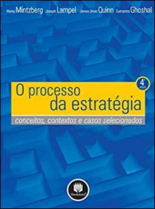 O Processo da Estratégia - Conceitos, contextos e casos selecionados