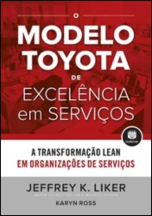 O Modelo Toyota de Excelência em Serviços
