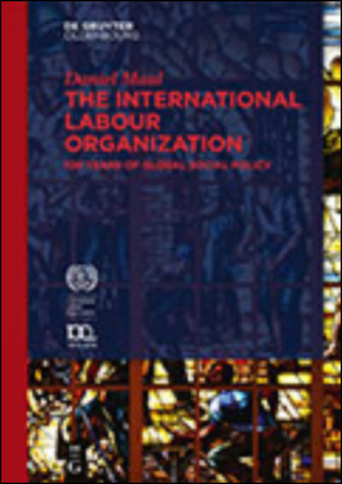 The International Labour Organization: 100 years of global social policy