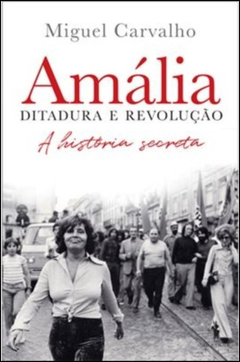 Amália – Ditadura e Revolução