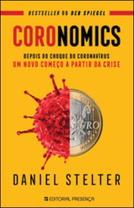 Coronomics - Depois do choque do coronavírus, um novo começo a partir da crise