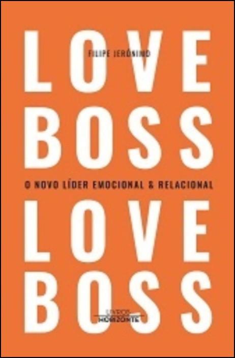 Love Boss - O Novo Líder Emocional e Relacional