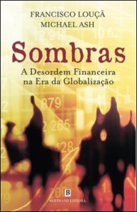 Sombras - A Desordem Financeira na Era da Globalização