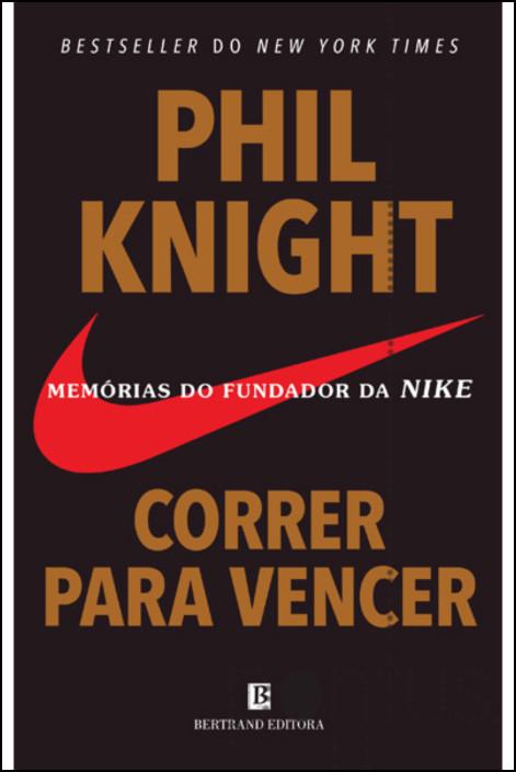 Correr para Vencer: memórias do fundador da Nike