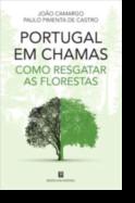 Portugal em Chamas - Como Resgatar as Florestas