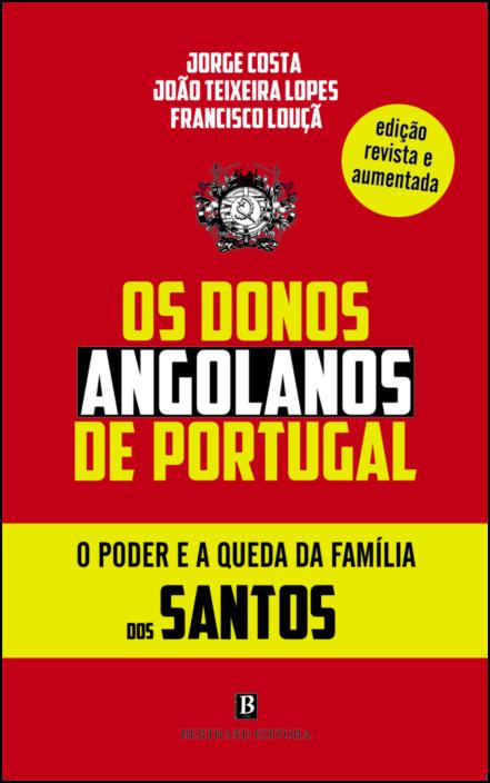 Os Donos Angolanos de Portugal