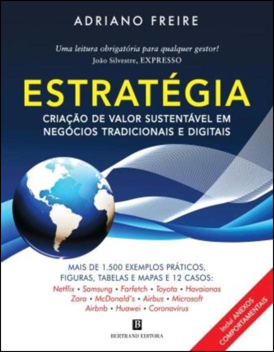 Estratégia: Criação de Valor Sustentável em Negócios Tradicionais e Digitais