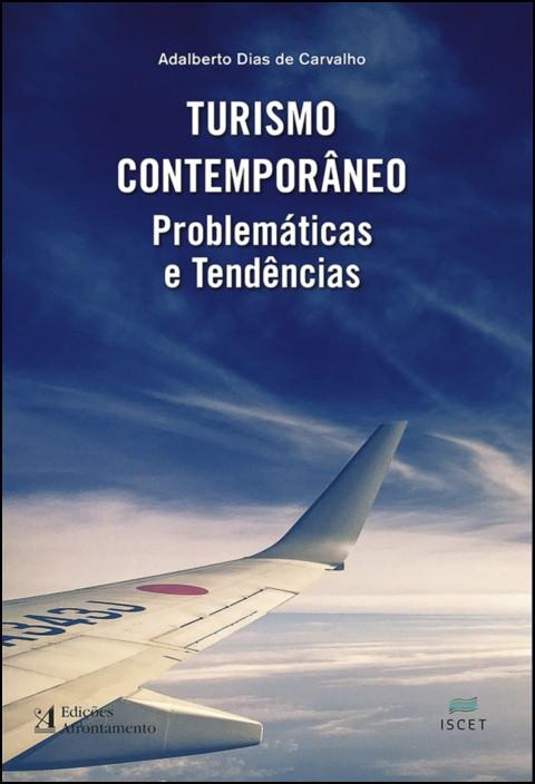 Turismo Contemporâneo: problemáticas e tendências