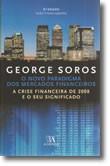 O Novo Paradigma dos Mercados Financeiros - A Crise Financeira de 2008 e o seu Significado