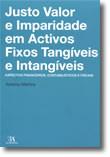 Justo Valor e Imparidade em Activos Fixos Tangíveis e Intangíveis - Aspectos Financeiros, Contabilísticos e Fiscais