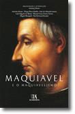 Maquiavel e o Maquiavelismo