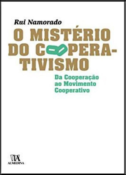 O Mistério do Cooperativismo - Da Cooperação ao Movimento Cooperativo