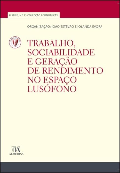 Trabalho, Sociabilidade e Formação de Rendimento em Países Lusófonos (N.º 23 da Coleção)