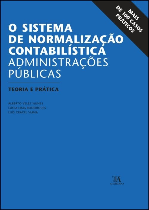 O Sistema de Normalização Contabilística [SNC-AP] - Administrações Públicas - Teoria e Prática