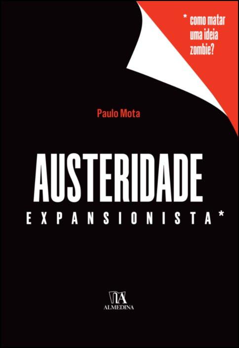 Austeridade Expansionista  - Como Matar uma Ideia Zombie