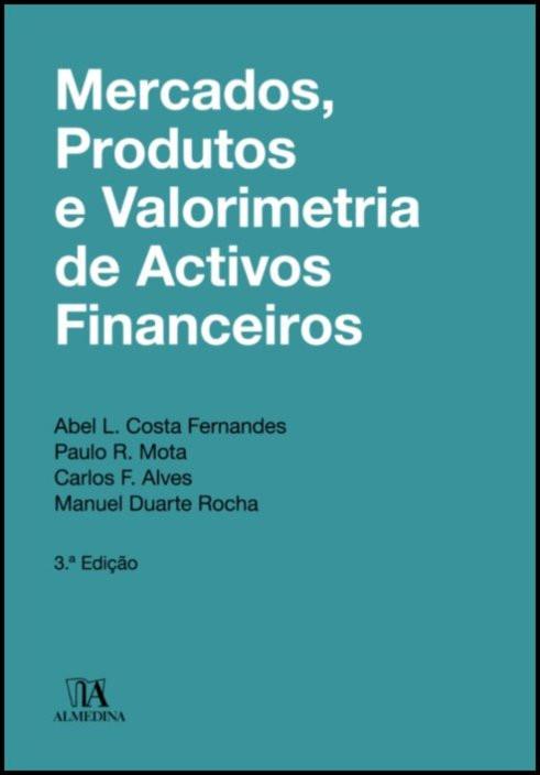 Mercados, Produtos e Valorimetria de Ativos Financeiros