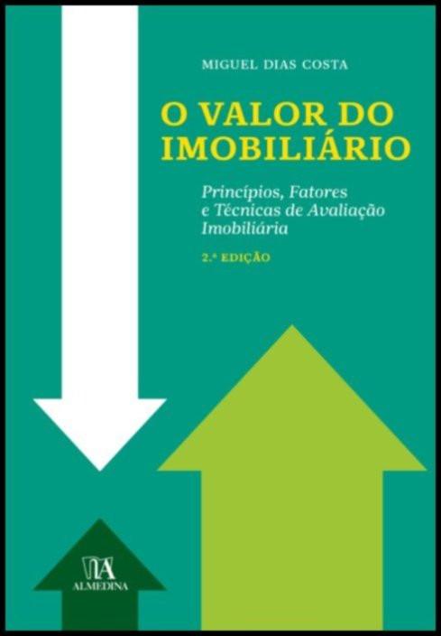 O Valor do Imobiliário - Princípios, factores e técnicas de avaliação imobiliária