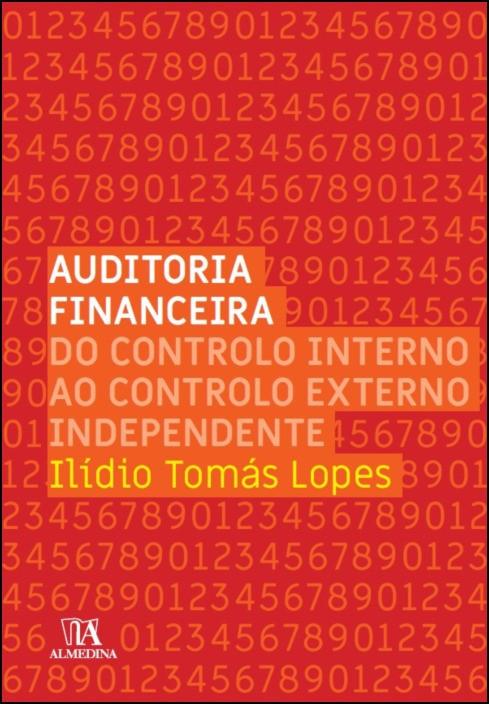 Auditoria Financeira- Do Controlo Interno ao Controlo Externo Independente
