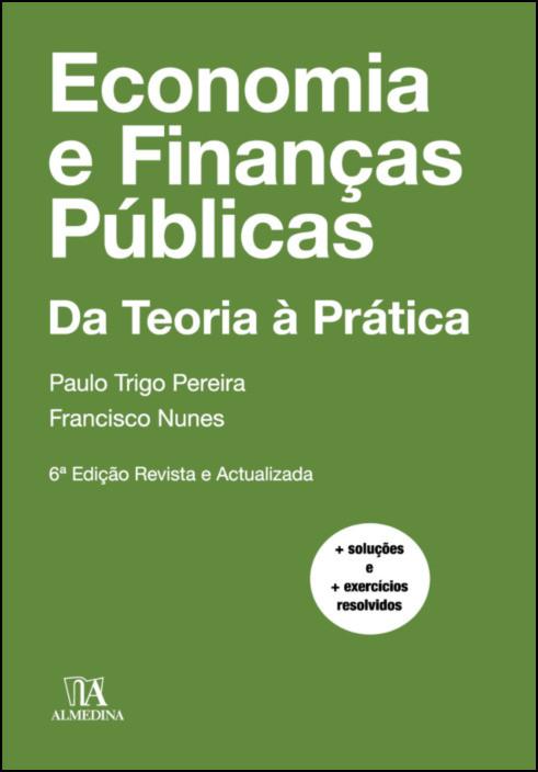 Economia e Finanças Públicas- Da Teoria à Prática