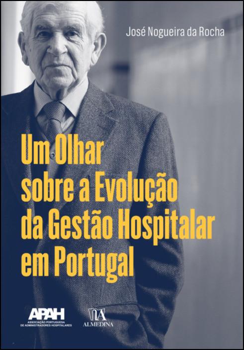 Um Olhar sobre a Evolução da Gestão Hospitalar em Portugal