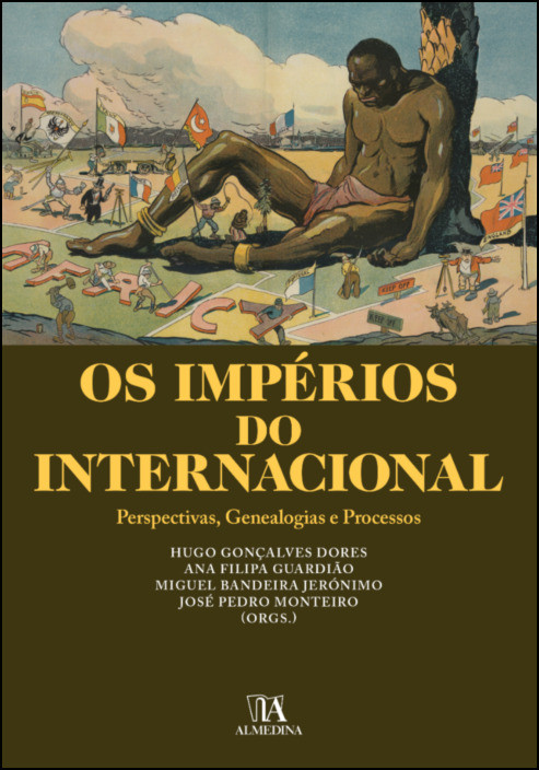 Os Impérios do Internacional- Perspectivas, Genealogias e Processos