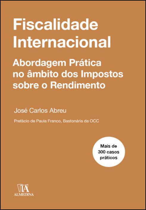 Fiscalidade Internacional - Abordagem prática no âmbito dos impostos sobre o rendimento