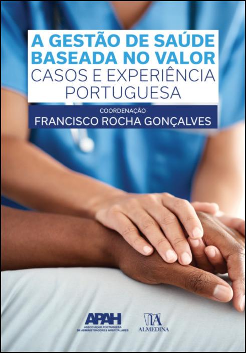 A Gestão de Saúde baseada no Valor- Casos e experiência portuguesa