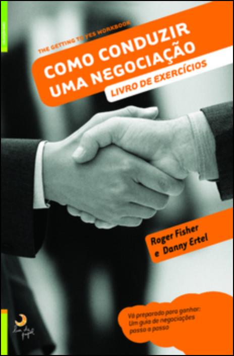 Como Conduzir Uma Negociação - Livro de Exercícios