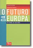 O Futuro da Europa - Reforma ou Declínio