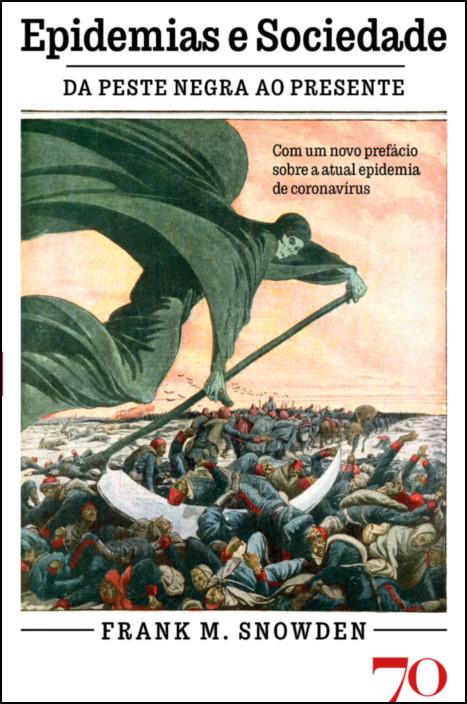 Epidemias e Sociedade - Da Peste Negra ao Presente