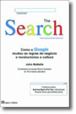 The Search - Como o Google mudou as regras do negócio e revolucionou a cultura