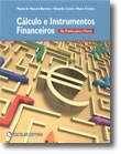 Cálculo e Instrumentos Financeiros - da Prática para a Teoria