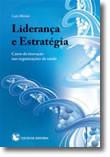 Liderança e Estratégia - Casos de Inovação nas Organizações de Saúde