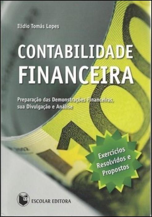 Contabilidade Financeira - Preparação das Demonstrações Financeiras, sua Divulgação e Análise