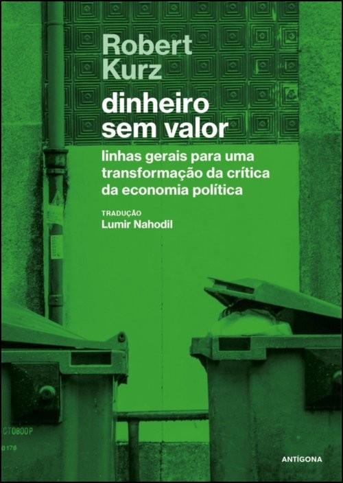 Dinheiro sem Valor: linhas gerais para uma transformação da crítica da economia política
