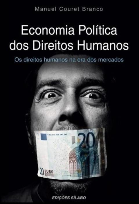 Economia Política dos Direitos Humanos - Os Direitos Humanos na Era dos Mercados