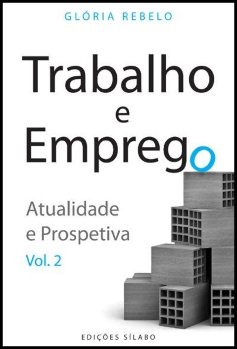 Trabalho e Emprego Vol. 2 - Atualidade e Prospetiva