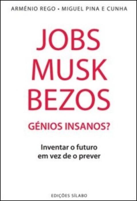 Jobs, Musk, Bezos: Génios Insanos?